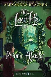 Prosper Redding the Last Life of Prince Alastor by Alexandra Bracken