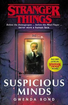 Stranger Things: Suspicious Minds by Gwenda Bond