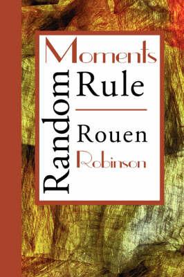 Random Moments Rule by Rouen Robinson image