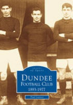 Dundee Football Club 1893--1977 by Paul Lunney image