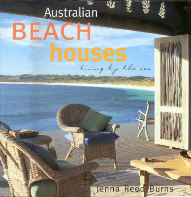 Australian Beach Houses by Jenna Reed Burns