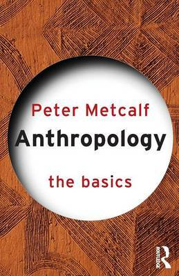 Anthropology: The Basics by Peter Metcalf image