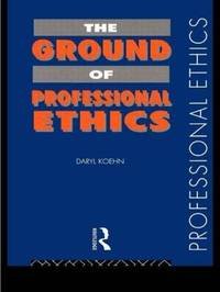 The Ground of Professional Ethics by Daryl Koehn image