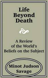 Life Beyond Death: A Review of the World? by Minot J Savage image