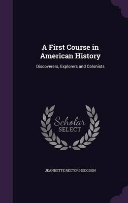 A First Course in American History by Jeannette Rector Hodgdon image