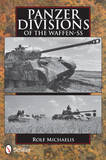 Panzer Divisions of the Waffen-SS by Rolf Michaelis