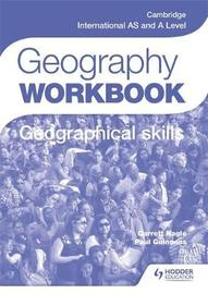 Cambridge International AS and A Level Geography Skills Workbook by Paul Guinness