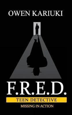 F.R.E.D. Teen Detective by Owen Kariuki