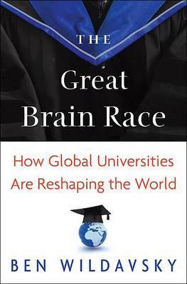 The Great Brain Race by Ben Wildavsky image