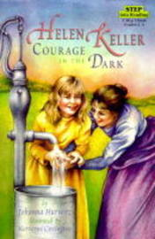Helen Keller Courage In The Dark by Johanna Hurwitz