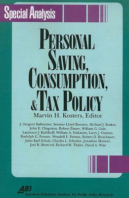 Personal Saving, Consumption and Tax Policy