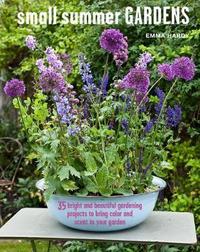 Small Summer Gardens by Emma Hardy