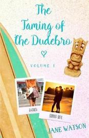 The Taming of the Dudebro, Volume 1 by Jane Watson image