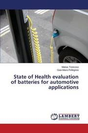 State of Health Evaluation of Batteries for Automotive Applications by Troncoso Matias