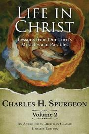 Life in Christ Vol 2 by Charles H Spurgeon