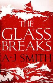The Glass Breaks by A.J. Smith image