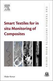 Smart Textiles for in situ Monitoring of Composites by Vladan Koncar