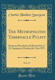 The Metropolitan Tabernacle Pulpit, Vol. 17 by Charles , Haddon Spurgeon image