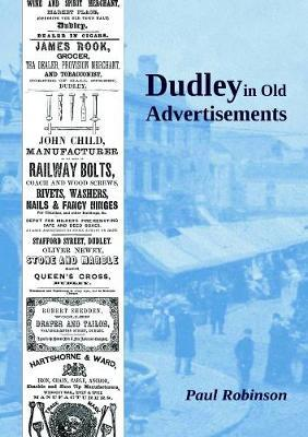 Dudley in Old Advertisements by Paul Robinson