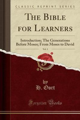The Bible for Learners, Vol. 1 by H. Oort