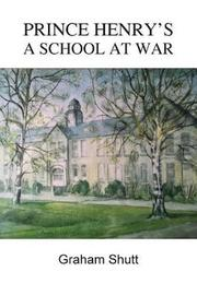 Prince Henry's - A School at War by Graham Shutt image