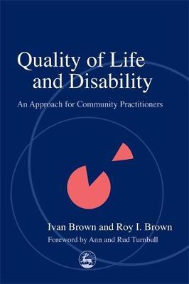Quality of Life and Disability by Ivan Brown