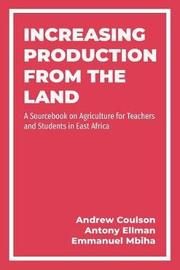 Increasing Production from the Land by Andrew Coulson