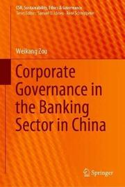 Corporate Governance in the Banking Sector in China by Weikang Zou