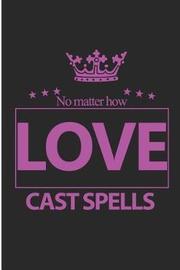 Love Cast Spells by Debby Prints