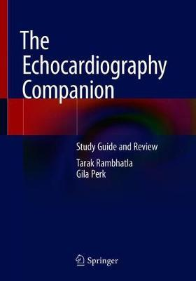 The Echocardiography Companion by Tarak Rambhatla