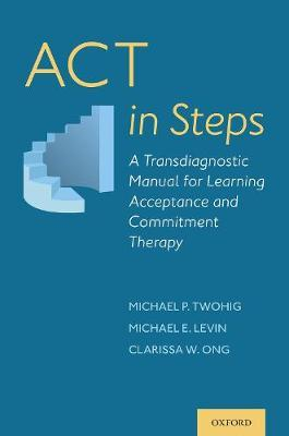ACT in Steps by Michael P. Twohig