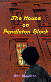 The House on Pendleton Block by Ann Waldron