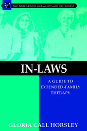 In-laws: A Guide to Extended-family Therapy by Gloria Call Horsley image