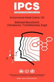 Selected Mycotoxins, Ochratoxins, Trichothecenes, Ergot by World Health Organization(WHO)