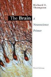 The Brain: A Neuroscience Primer by Richard F. Thompson (University of California, Los Angeles, USA) image