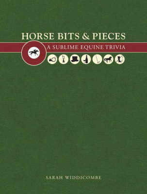 Horse Bits and Pieces by Sarah Widdicombe