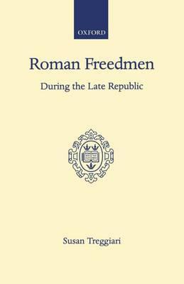 Roman Freedmen During the Late Republic by Susan Treggiari image
