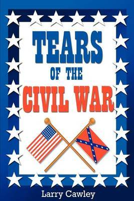 Tears of the Civil War by Larry Cawley image