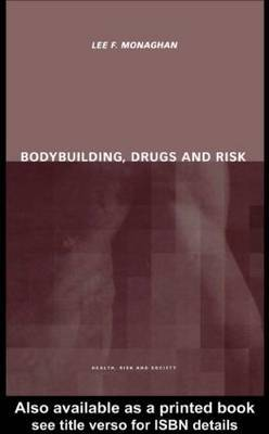 Bodybuilding, Drugs and Risk by Lee Monaghan image