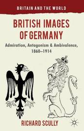 British Images of Germany by Richard Scully