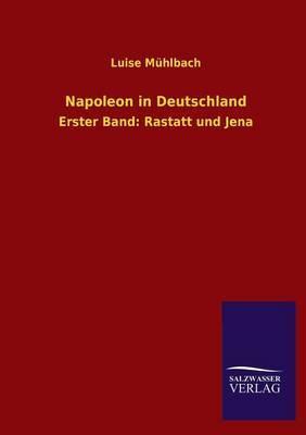 Napoleon in Deutschland by Luise Muhlbach