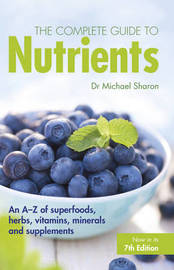 The Complete Guide to Nutrients by Michael Sharon