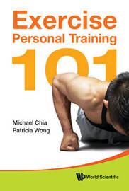 Exercise Personal Training 101 by Michael Chia