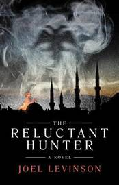 The Reluctant Hunter by Joel Levinson