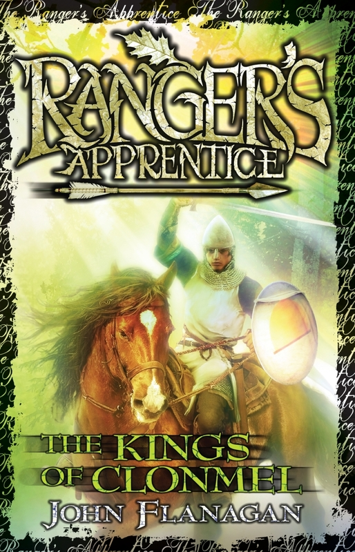 Ranger's Apprentice 8: The Kings of Clonmel by John Flanagan