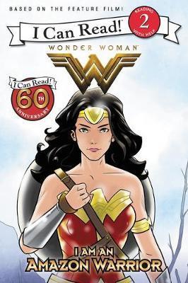 Wonder Woman: I Am an Amazon Warrior by Steve Korte