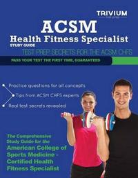 ACSM Health Fitness Specialist Study Guide by Trivium Test Prep