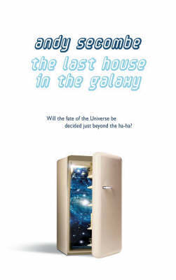 The Last House in the Galaxy by Andy Secombe