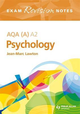 AQA (A) A2 Psychology Exam Revision Notes by Jean-Marc Lawton image