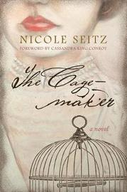 The Cage-maker by Nicole Seitz image